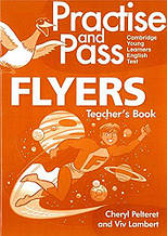 Practise and Pass Flyer Teachers Guide + CD-ROM