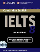 Cambridge English: IELTS 8 Authentic Examination Papers from Cambridge ESOL with answers and Audio CDs