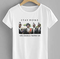 Белая футболка с картинкой STAY HOME OR DANCE WITH US ( Танцующие негры )