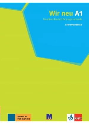 WIR neue A1. Lehrerhandbuch Книга учителя