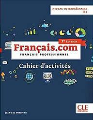 Français.com 3e Édition Intermédiaire Cahier d'exercices