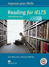 Improve your Skills: Reading for IELTS 4.5-6.0 with answer key and Macmillan Practice Online