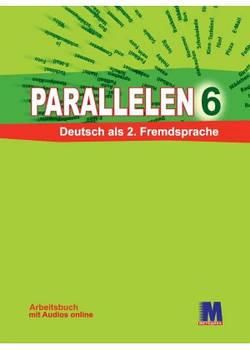 Parallelen 6. Arbeitsbuch - Рабочая тетрадь для 6-го класса (2-й год обучения, 2-й иностранный)