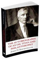 The Autobiography of an Oil Titan and Philanthropist