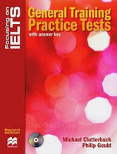 Focusing on IELTS Second Edition General Training Practice Tests with answer key and Audio CDs / Macmillan