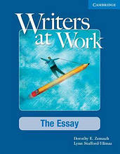 Writers at Work The Essay Student's Book