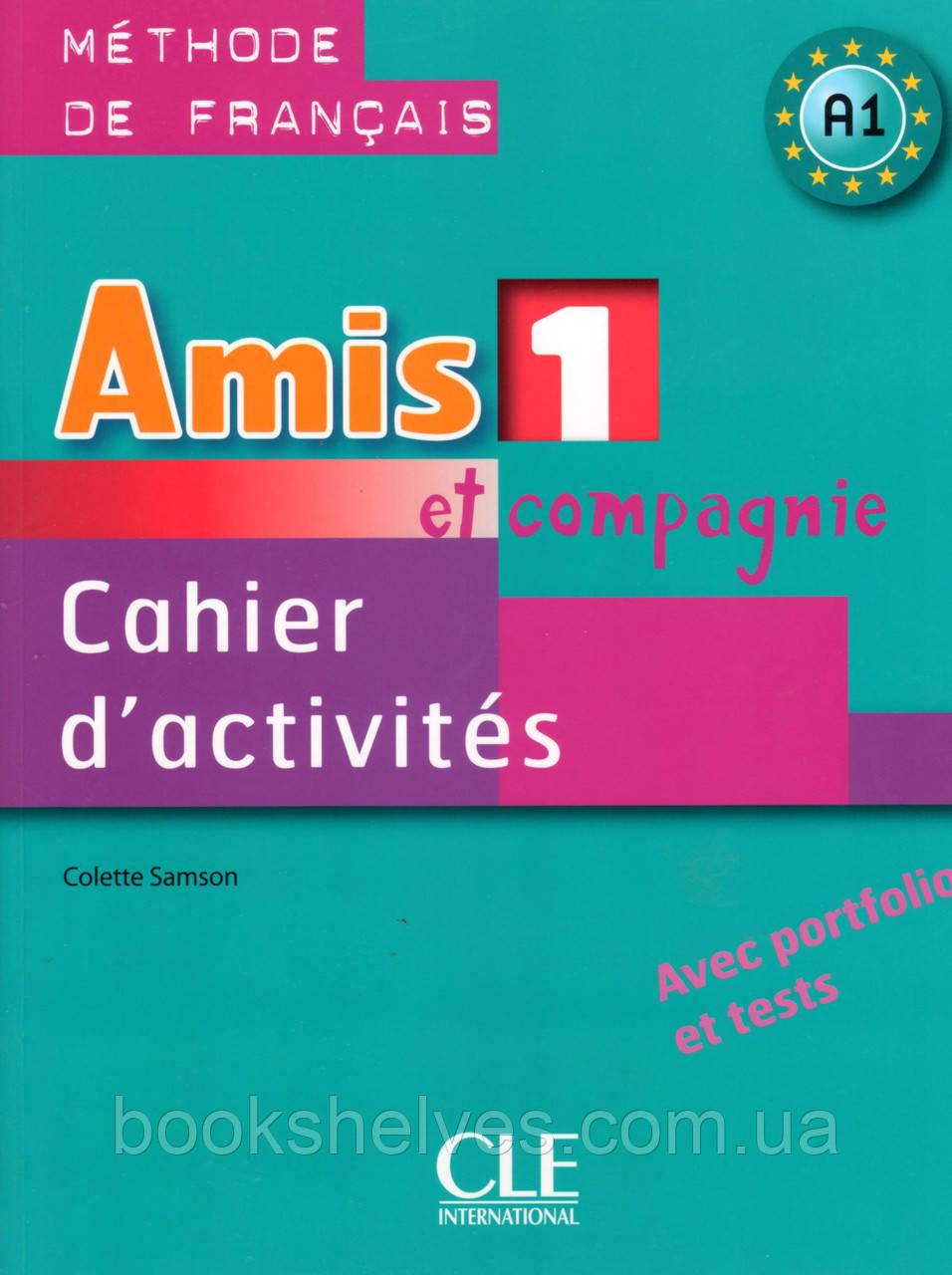 Рабочая тетрадь Amis et compagnie 1 Cahier