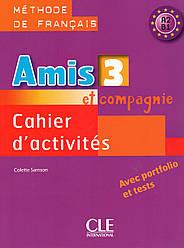 Рабочая тетрадь Amis et compagnie 3 Cahier