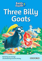 Family and Friends 1 Reader The Three Billy Goats
