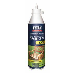 Клей ПВА влагостойкий Tytan D3 для древесины WB-33 белый 750 г