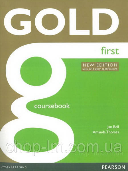 Gold First New Edition Coursebook (with 2015 exam specifications) - Jan Bell / Pearson Longman