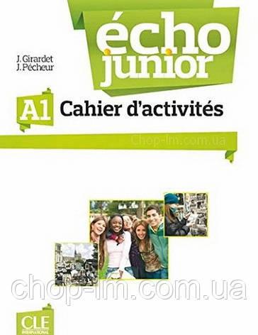 Écho Junior A1 Cahier d'activités: Cle International / Рабочая тетрадь, фото 2