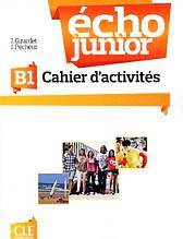 Écho Junior B1 Cahier d'activités: Cle International / Рабочая тетрадь