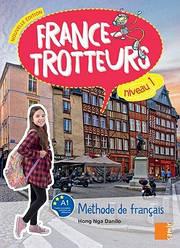 France-Trotteurs Nouvelle Édition 1 Livre de l'élève