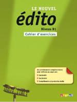 Edito Le Nouvel B1 Cahier d'exercices