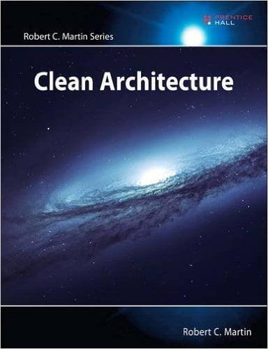 Clean Architecture: A Craftsman's Guide to Software Structure and Design (Robert C. Martin Series) 1st Edition
