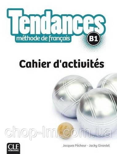 Tendances B1 Cahier d'activités - Cle International / Рабочая тетрадь