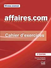 Affaires.com (2e Édition) Avancé Cahier d'exercices - Cle International / Рабочая тетрадь