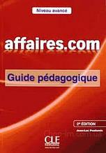 Affaires.com (2e Édition) Avancé Guide Pédagogique - Cle International / Книга для учителя