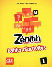 Zenith 1 Cahier d'activites - CLE International / Рабочая тетрадь