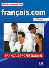 Français.com 2e Édition Intermédiaire Livre de l'élève avec DVD-ROM + Guide de la communication