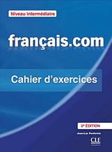 Тетрадь Français.com 2e Édition Intermédiaire Cahier d'exercices + Corriges / Cle International