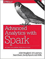 Advanced Analytics with Spark: Patterns for Learning from Data at Scale 2nd Edition