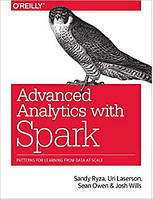 Advanced Analytics with Spark: Patterns for Learning from Data at Scale 1st Edition