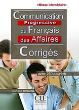 Communication Progressive du Français des Affaires 2e Édition Intermédiaire Corrigés / Сборник ответов
