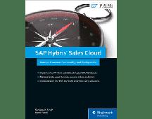 SAP Hybris Sales Cloud (C4C): Business Processes, Functionality, and Configuration