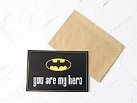 """Открытка """" You are my hero """""""