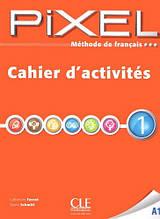 Pixel 1 Cahier d'activités / Cle International / Рабочая тетрадь