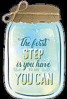 "Декоративна табличка «Банка» з написом ""The first step is you have to say you can"""