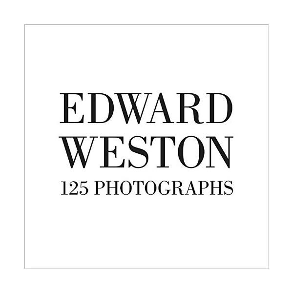 Книга Edward Weston: One Hundred Twenty-five Photographs.