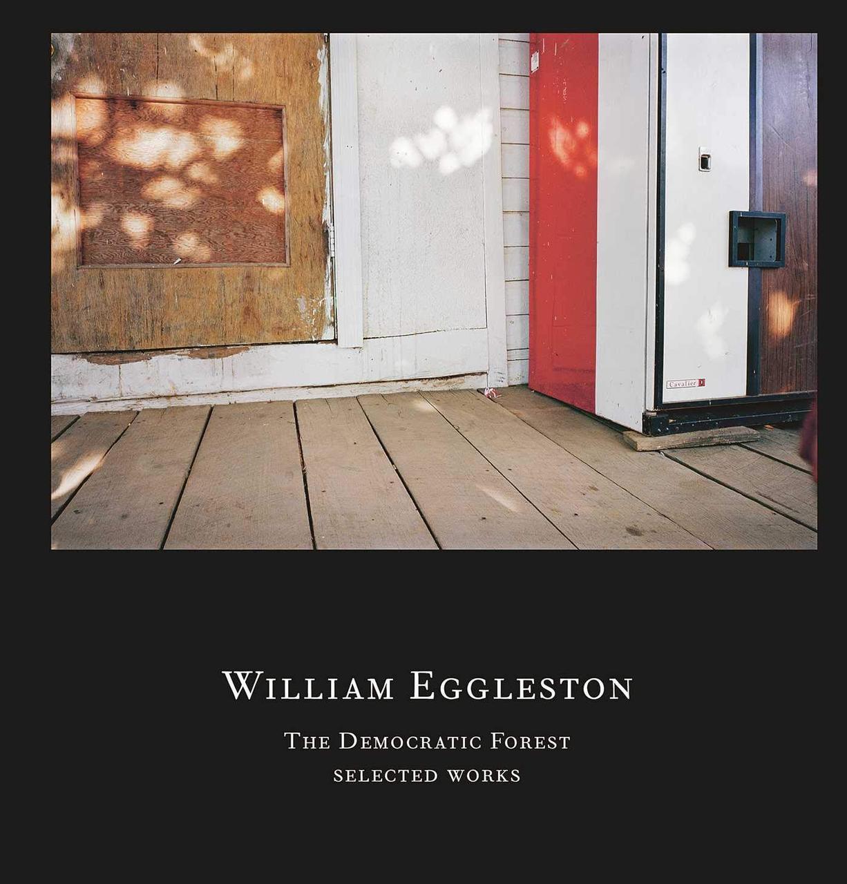 Книга William Eggleston: The Democratic Forest: Selected Works