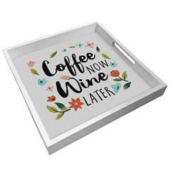 Деревянный поднос 33х33х4см Coffee now wine later