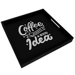 Деревянный поднос 33х33х4см Coffee always a good idea