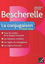 Bescherelle - La Conjugaison pour tous Nouvelle Édition: Hatier / Книга по грамматике