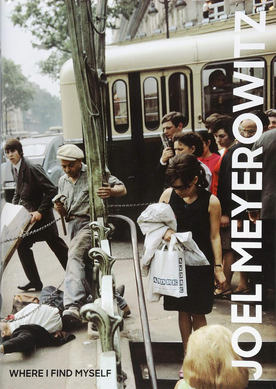 Книга Joel Meyerowitz: Where I Find Myself: A Lifetime Retrospective