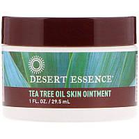 Desert Essence, Мазь для кожи с маслом чайного дерева, 1 жидкая унция (29.5 мл)