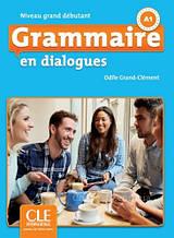 Grammaire en Dialogues 2e édition Grand Débutant A1 Livre avec CD audio / Французская грамматика