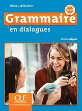 Grammaire en Dialogues 2e édition: Niveau Débutant A1-A2 Livre avec CD audio / Французская грамматика