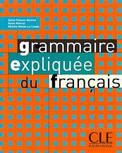 Grammaire Expliquée du Français Niveau Intermédiaire Livre: Cle International / Французская грамматика
