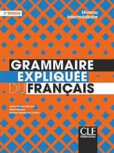 Grammaire Expliquée du Français 2e édition Intermédiaire Livre: Cle International / Французская грамматика