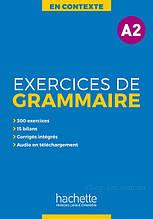 En Contexte: Exercices de grammaire A2 (+ audio MP3 + corrigés) – Hachette / Французская грамматика