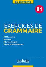 En Contexte: Exercices de grammaire B1 (+ audio MP3 + corrigés) – Hachette / Французская грамматика