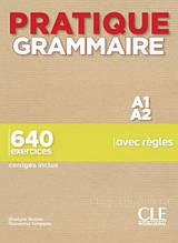 Pratique Grammaire: Niveau A1-A2 Livre avec Corrigés - CLE International / Французская грамматика