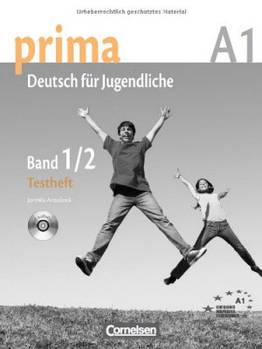 Prima-Deutsch fur Jugendliche 1/2 (A1) Testvorbereitungsheft und Modelltest Fit in Deutsch 1 + CD