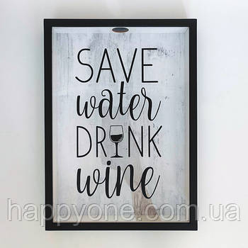 Копилка для винных пробок Save water drink wine