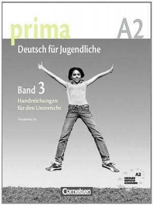 Prima-Deutsch fur Jugendliche 3 (A2) Handreichungen fur den Unterricht